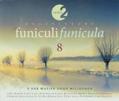 Funiculi funicula : Radio 2 klassiekers. 8