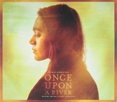 Once upon a river : original motion picture soundtrack