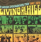 Living on the hill : A Danish underground trip 1967-1974