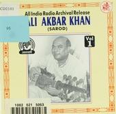 Ali Akbar Khan : An all India radio archival release. vol.1