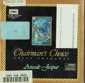 Chairman's choice : Great gharanas - Atrauili-Jaipur