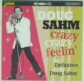 Crazy crazy feelin' : The definitive early Doug Sahm