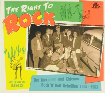 The right to rock : The Mexicana and Chicano rock 'n' roll rebellion 1955-1963