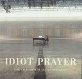 Idiot prayer : Nick Cave alone at Alexandra Palace