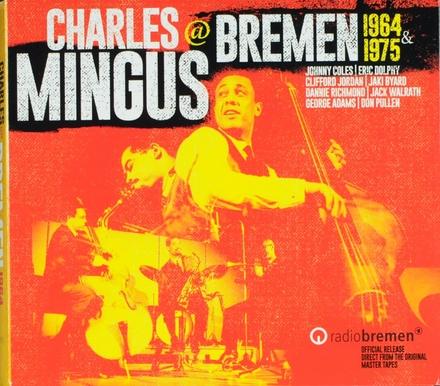Charles Mingus at Bremen 1964 & 1975