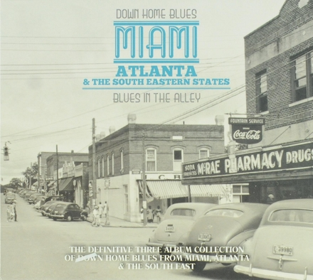 Down home blues : Miami Atlanta and the south eastern states - Blues in the alley