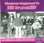 Whatever happened to Bill Brunskill?