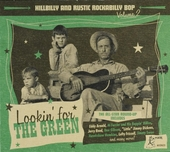 Lookin' for the green : Hillbilly and rustic rockabilly bop. vol.2
