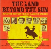 The land beyond the sun : definitive Western themes, classics & rarities