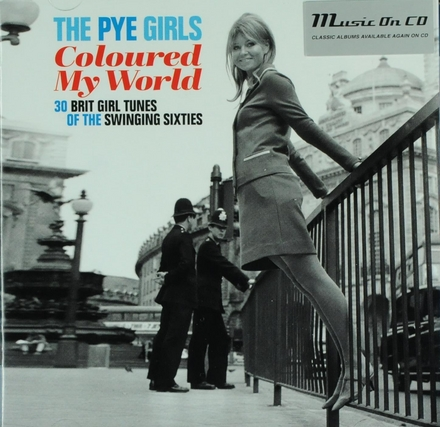 The Pye girls coloured my world : 30 Brit girl tunes of the swinging sixties