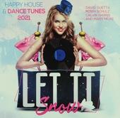 Let it snow : Happy house & dance tunes 2021