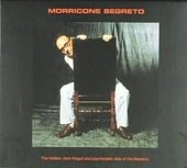 Morricone segreto : the hidden dark-tingled and psychedelic side of the maestro