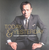 Today & yesterday : The Bert Kaempfert anthology