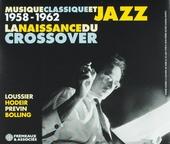 La naissance du crossover : Musique classique et jazz 1958-1962