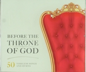 Before the throne of God : 50 timeless songs and hymns