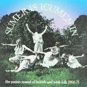 Summer is icumen in : The pagan sound of British and Irish folk 1966-1975