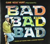 """Clive """"Azul"""" Hunt presents bad bad bad"""