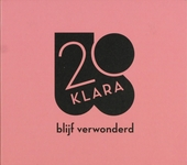 Klara 20 : blijf verwonderd