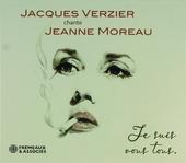 Jacques Verzier chante Jeanne Moreau : Je suis vous tous