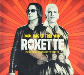 Bag of trix : Music from the Roxette vaults