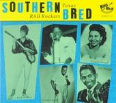 Southern bred : Texas r&b rockers. vol.9