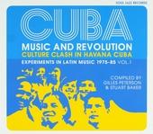 Cuba : music and revolution : culture clash in Havana Cuba : experiments in Latin music 1975-85. Vol. 1