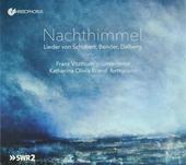 Nachthimmel : Lieder von Schubert, Bender, Dalberg