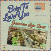 Born to love you : Jamaican love songs