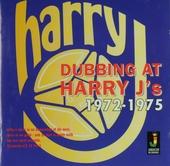 Dubbing at Harry J's 1972-1975