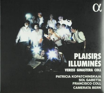 Plaisirs illuminés : Veress, Ginastera, Coll