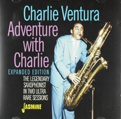 Adventure with Charlie : The legendary saxophonist in two ultra rare sessions