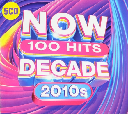 Now 100 hits decade 2010s