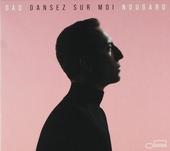 Dansez sur moi : Nougaro