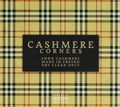 Cashmere corners : 100% cashmere made in Fresno dry clean only