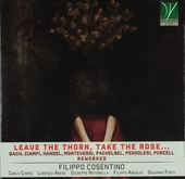 Leave the thorn, take the rose...