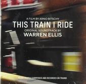 This train I ride : original soundtrack