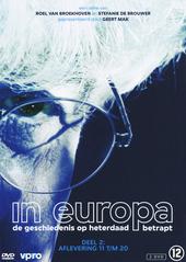 In Europa : de geschiedenis op heterdaad betrapt. Deel 2, aflevering 11 t/m 20