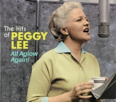 The hits of Peggy Lee : All aglow again!