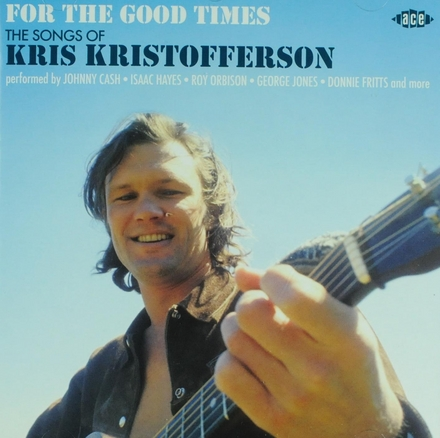 For the good times : The songs of Kris Kristofferson