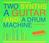 Two synths a guitar (and) a drum machine : post punk dance
