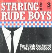 Staring at the rude boys : the British ska revival 1979-1989