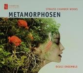 Metamorphosen : Strauss chamber works