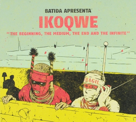 Batido apresenta Ikoqwe : The beginning, the medium, the end and the infinite