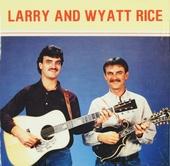 Larry and Wyatt Rice