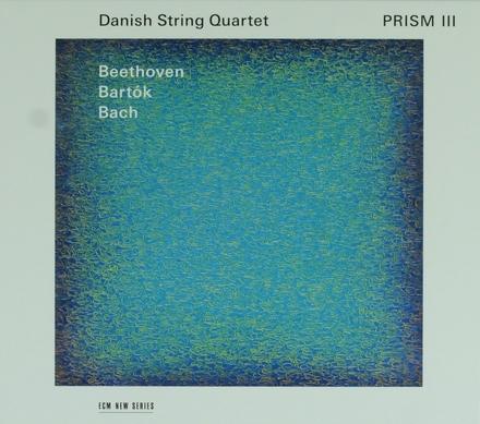 Prism III : Beethoven, Bartók, Bach