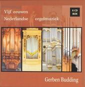 Vijf eeuwen Nederlands orgelmuziek