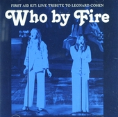 Who by fire : live tribute to Leonard Cohen