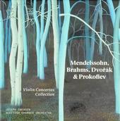 Violin concertos collection : Mendelssohn, Brahms, Dvořák & Prokofiev