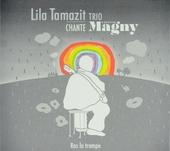 Ras la trompe : Lila Tamazit Trio chante Colette Magny