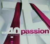 Top 40 passion : The ultimate top 40 collection